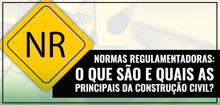 Grupo Lajes: Normas Regulamentadoras: O que são e quais as principais da construção civil?