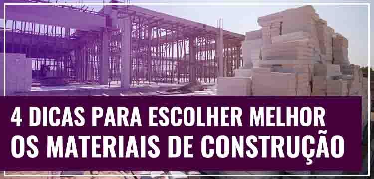 Grupo Lajes: 4 Dicas para Escolher Melhor os Materiais de Construção