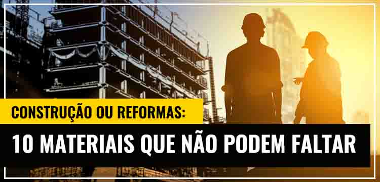 Grupo Lajes: Construção ou Reformas - 10 Materiais que Não Podem Faltar