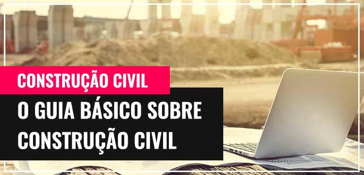 Grupo Lajes: O Guia Básico Sobre Construção Civil