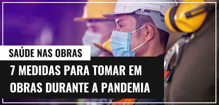 7 medidas para tomar em obras durante a pandemia